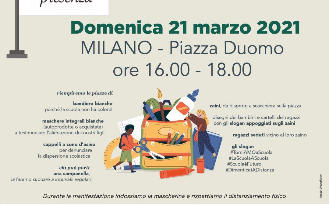 Manifestazione Rete Nazionale Scuola in Presenza 21 Marzo Milano, Piazza Duomo h 16.00